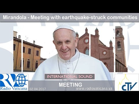2017.04.02 Pope Francis in Mirandola - Meeting with earthquake-struck communities