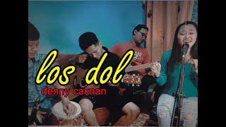 LOS DOL denny caknan  - cover by DERRADRU