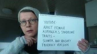 Aspergerin oireyhtymä tytöillä ja naisilla, esittely ja aloitus.