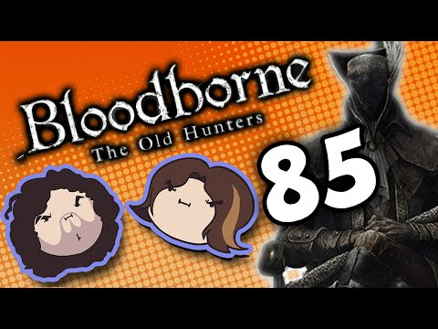 Bloodborne The Old Hunters: Partners in Crime - PART 85 - Game Grumps