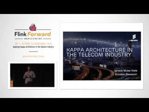 Flink Forward 2015: Ignacio Mulas Viela – Applying Kappa Architecture in the Telecom Industry