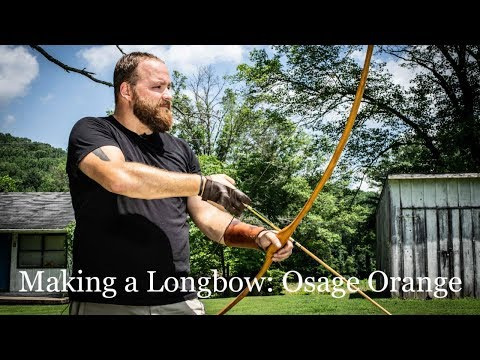 Making a Longbow: Osage Orange