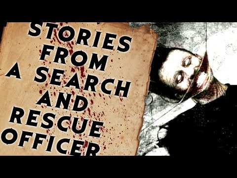 Stories from a Search and Rescue Officer | CreepyPasta Storytime