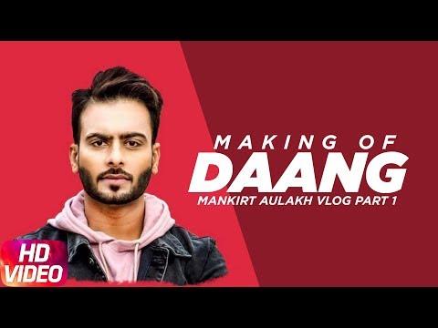 Mankirt Aulakh & Sukh Sanghera (DAANG Video Making & V Log Part 1)