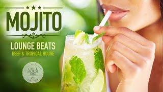 Mojito Lounge Beats #3   Deep & Tropical House Mix