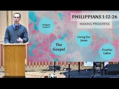 2021-10-03: Making Progress (Philippians 1:12-26) - Pastor Nathan Willems