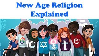 NEW AGE RELIGION EXPLAINED