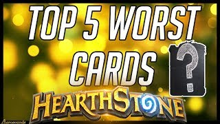 The Top 5 Worst Cards in Hearthstone 2017 Card Review- Bad Cards to Disenchant