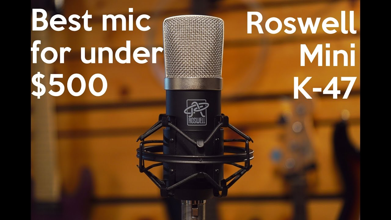best mic i 39 ve used for under 500 roswell mini k47 spectresoundstudios demo youtube. Black Bedroom Furniture Sets. Home Design Ideas