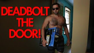 DEADBOLT THE DOOR!