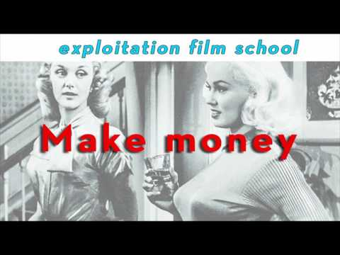 EXPLOITATION FILM SCHOOL || Class 5 :: Make Money