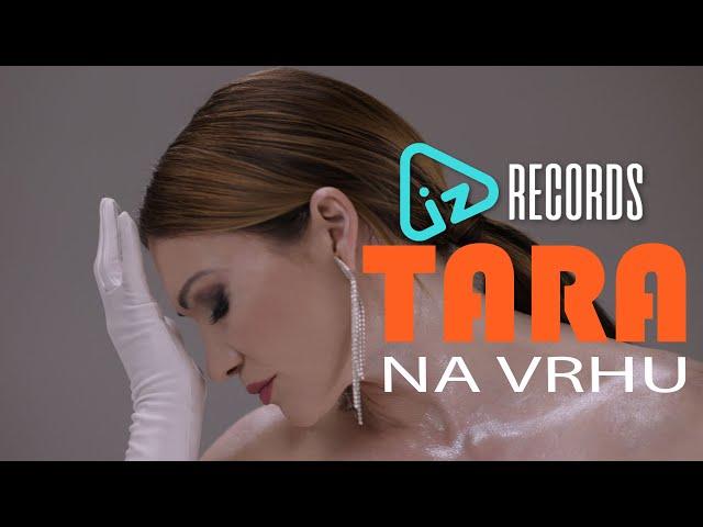 Tara - Na vrhu (OFFICIAL VIDEO)
