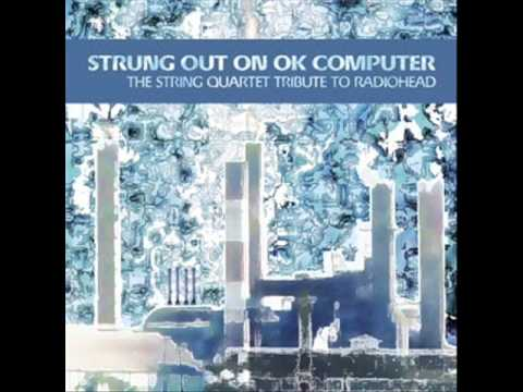 Fitter Happier - Strung Out On OK Computer - The String Quartet Tribute To Radiohead