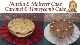 Nutella & Malteser Cake And Caramel & Honeycomb Cake