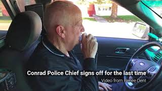 Conrad Police Chief signs off for the last time