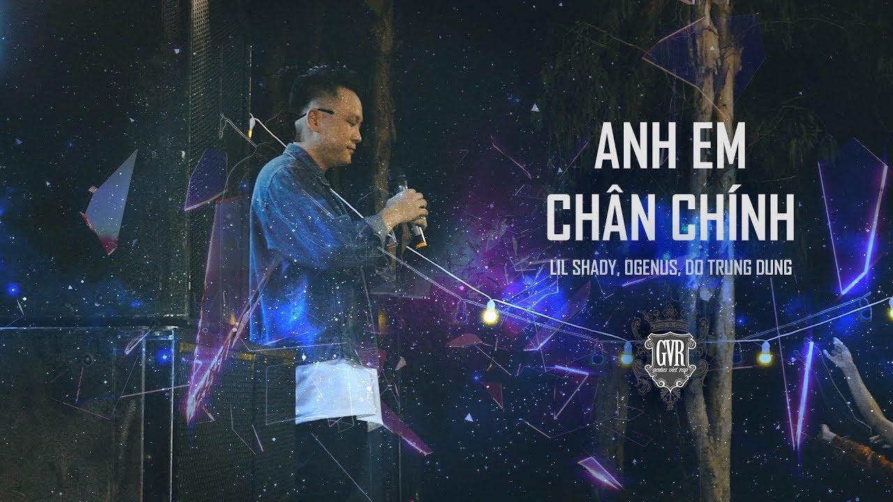 ANH EM CHÂN CHÍNH - LIL SHADY, OGENUS, DO TRUNG DUNG  (MV)