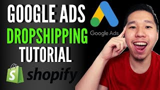 How To Setup Google Ads For Shopify Dropshipping    Google Adwords 2019 Tutorial