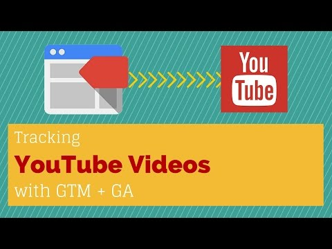 Track YouTube Videos With Google Tag Manager And Google Analytics