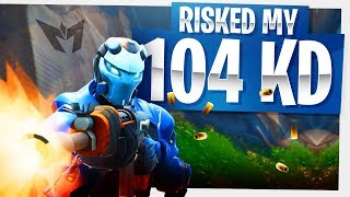 I RISKED MY 104 KD on Fortnite... - It didn't go as planned...