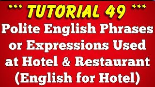 Polite Expressions used in Hotel Industry - English for Hotel (Tutorial 49)
