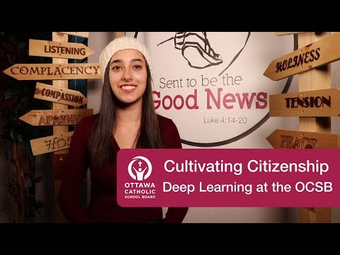 Cultivating Citizenship - Deep Learning at the Ottawa Catholic School Board