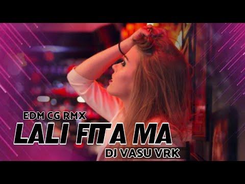 Lali Fita Ma Arzaye (Edm Rmx) DJ Vasu Vrk