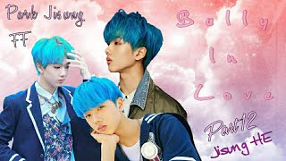 NCT Jisung FF ‖ Bully In Love ‖ pt. 12 [endding part 2] Jisung HE