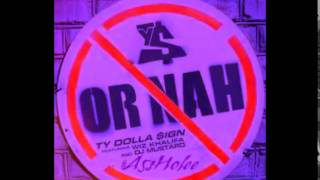 Ty Dolla Sign Ft. Wiz Khalifa & The Weeknd - Or Nah (Remix) Chopped & Screwed (Chop it #A5sHolee)