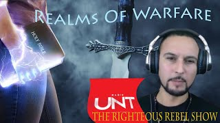 Realms of Warfare | The Righteous Rebel Show | Radio Unt