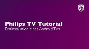 Erstinstallation eines Android TVs - Philips TV Tutorial