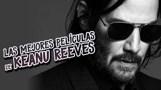 Las 5 Mejores Películas de Keanu Reeves I Fedewolf