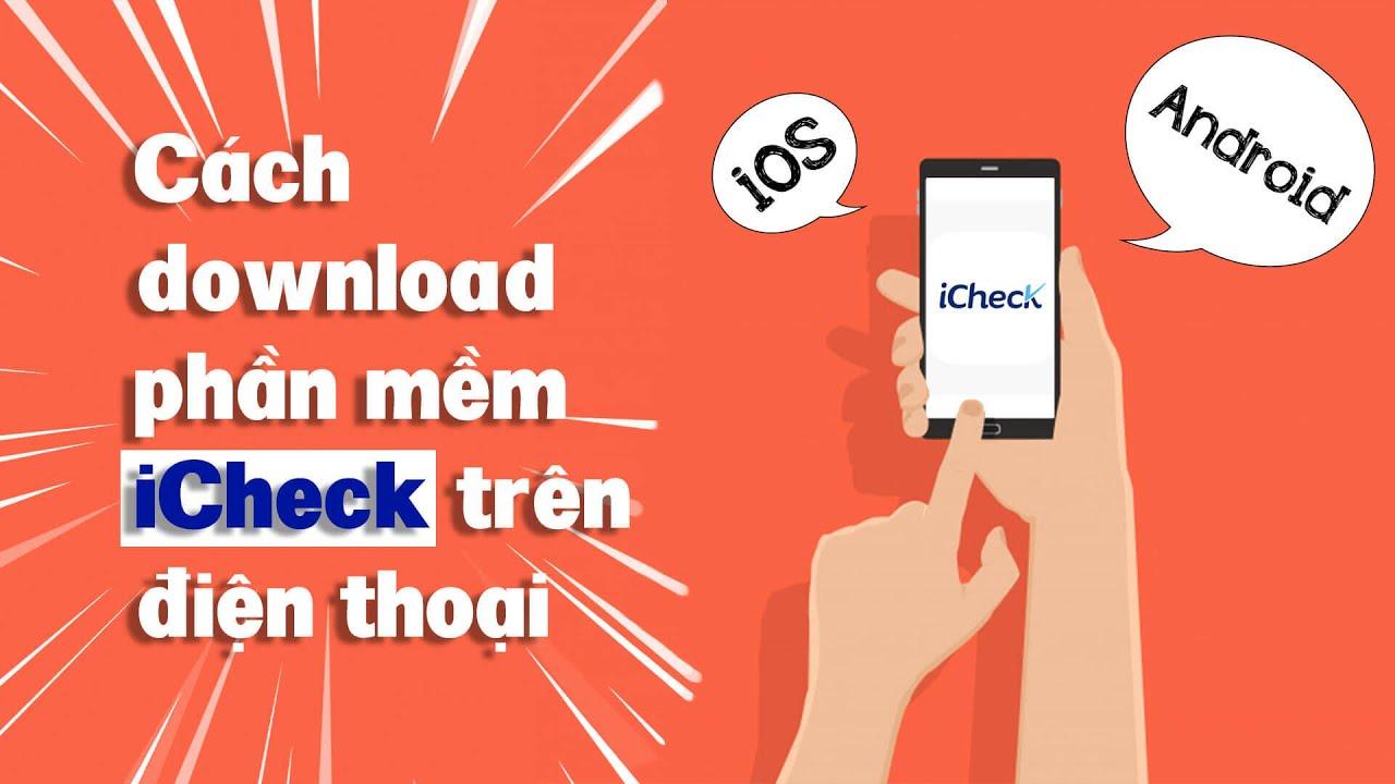 Cách download phần mềm iCheck trên hệ điều hành iOS và Android