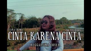 Download Lagu Judika Cinta Karena Cinta Reggae Ska Cover (Tiara Shine) TM Studios mp3