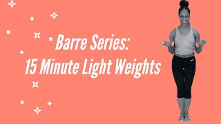 15 Minute Light Weights