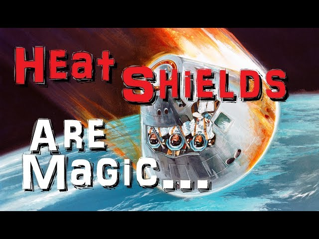 NASA's Heat Shields are Magic