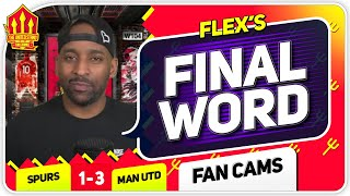 FLEX! GREENWOOD IMPACT MASSIVE! Tottenham Hotspur 1-3 Manchester United Flex's Final Word