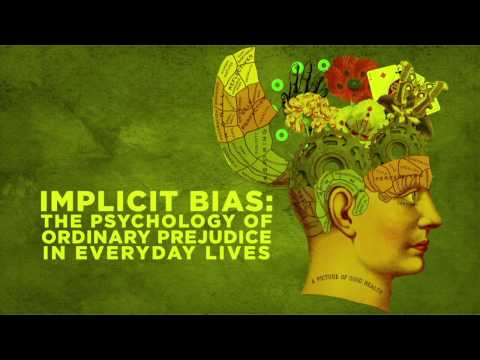 Implicit Bias: The Psychology of Ordinary Prejudice in Everyday Lives