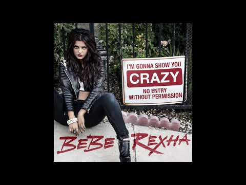 I'm Gonna Show You Crazy (Clean Version) (Audio) - Bebe Rexha