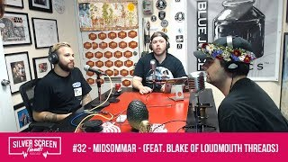 Silver Screen Fiends - #32 - Midsommar - Feat. Blake (Loudmouth Threads)