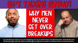 MEN NEVER GET OVER A BREAKUP: Men Hang Onto First Love Heartache...Women Move On