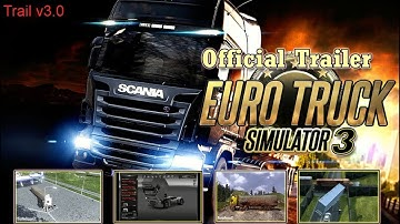 Euro truck simulator 3 Official Trailer ets2 going to ets3 mods download  ets3 2018