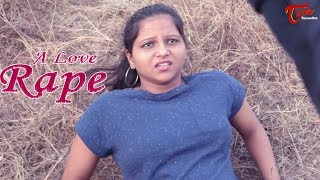 A Love Rape | Cm Srinivas Presents | By Surender G Yadav - TeluguOneTV