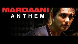 EXCLUSIVE -MARDANI -RANI MUKERJI MOVIE TITLE SONG Anthem