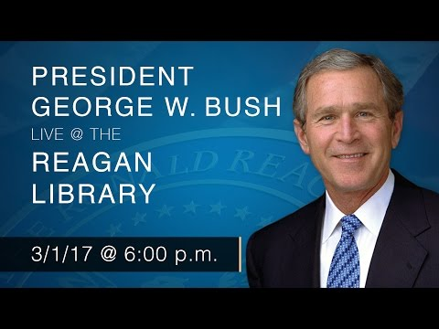 A Reagan Forum with President George W. Bush — 3/1/2017
