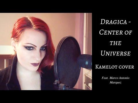 Dragica - Center of the Universe (Kamelot cover) feat. Marco Antonio Marquez