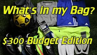 What's In My Soccer Bag - $300 Budget Edition 2015