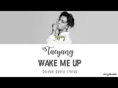 Taeyang - Wake Me Up + Colour Coded Lyrics; Han/Rom/Eng