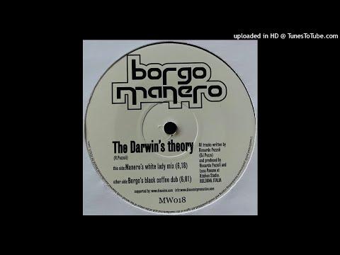 Borgo Manero   The Darwin's Theory (Manero's White Lady Mix)
