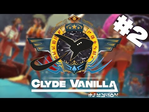 Clyde Vanilla #2 - Bonjour la Galère !