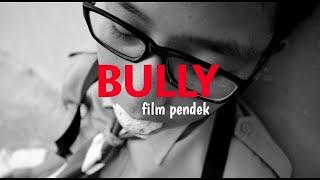 Film Pendek-BULLY